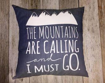 """Light Denim 14"""" Pillow Cover """"The Mountains Are Calling and I Must Go"""" Silk Screen"""