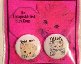 FIGHT ME/BITCH Cat Pin Set