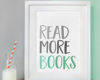 Read More Books Print - Book Lover Gift - Book Print - Reading Print