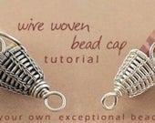 Wire woven bead cap TUTORIAL - Instant Download via Etsy