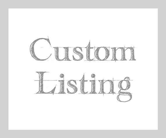 Custom Listing for Donette