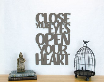 Close Your Eyes Open Your Heart, Wood Quote Sign, Laser Cut Wood Sign, Wood Text Wall Art, Motivational Sign, Famous Quote Sign