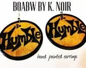 Be Humble Earrings