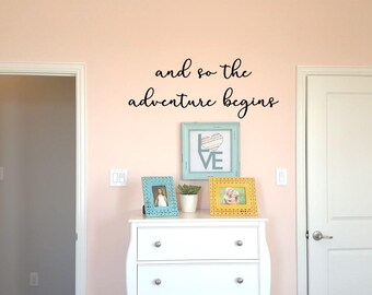 And so the adventure begins Wall Decal Wall Words Wall Words Transfer Sticker