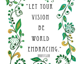 """Bahai Quote""""Let your vision be world embracing"""" Baha'i Art AYY'AM_I_H'A GIFT"""
