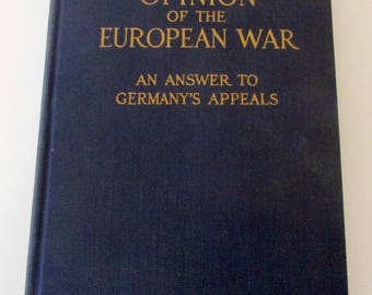 One American's Opinion of the European War: An Answer to Germany's Appeals 1914 First Edition