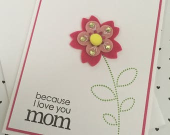 because I love you mom with hot pink felt flower - handmade mother's day birthday greeting card