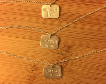 "Inspiring Good necklaces ""spread love"" ""spread hope "" ""spread peace"" stamped sterling silver  choose any or custom"