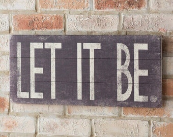 Let It Be - Fun Word Art Black and White Typography - Slatted Wood Sign