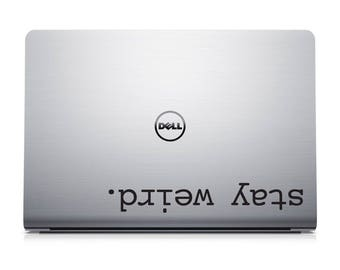 Stay Weird Laptop Decal - Funny Laptop Decal - MacBook Sticker - PC Sticker