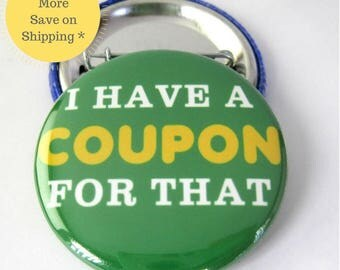 "Extreme Couponer | 1.5"" Funny Pinback Button Badge Fridge Magnet, Pins for Backpacks, Stocking Stuffer, Coworker Leaving Office Gag Gift"