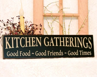 Kitchen Gatherings - Primitive Country Painted Wall Sign, Housewarming gift, Kitchen Decor, Kitchen Sign, Ready to Ship