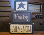 My Greatest Blessings Call Me Mom Primitive Rustic Stacking Blocks Wooden Sign Set