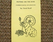 Spinning Book -Putting on the Dog - Make Yarn From Combings of Long Haired Dogs and Cats