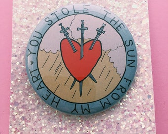You stole the sun from my heart tarot  58mm badge / button