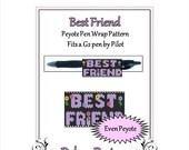 ON SALE Bead Pattern Peyote(Pen Wrap/Cover)-Best Friend