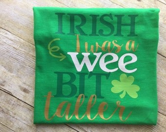St Patrick's Day Shirt, Boys St Patrick's Day Shirt, Irish I Was a Little Bit Taller, St Patty's Day Shirt, St Paddy's Day Shirt