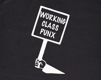 Working Class Punx Protest Tee, Black and White Silkscreen, Punk T-shirt
