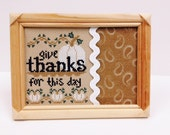 Framed Cross Stitch, Give Thanks for this day, Finished Cross Stitch, Completed Cross Stitch, Thanksgiving