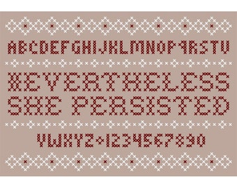 "Vintage-Style ""NEVERTHELESS SHE PERSISTED"" Cross Stitch Sampler Chart"