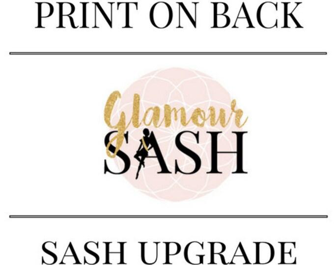 Sash Upgrade - Print on Back of Sash