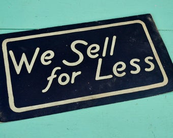 "Vintage Business Sign ""We Sell for Less"" Black White Cardstock Paper Poster Advertising Sales Shop Store"