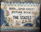 Berta and Elmer Hader's Picture Book of The States first ed. 1932