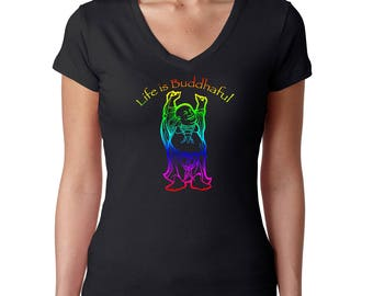 Yoga T-Shirt / Life is Buddhaful / Women's t-shirt / Buddha t-shirt / LGBT t-shirt / yoga t shirt / v-neck tshirt / Laughing Buddha