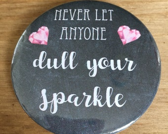 Beautiful badges...dull your sparkle