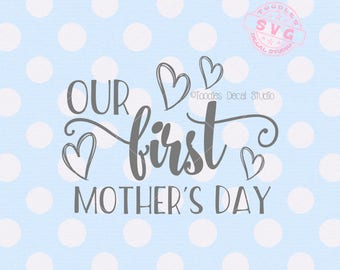 Our first Mothers day SVG file, Mothers Day vector cutting file, Moms day svg, heart svg, Cutter ready cricut silhouette -tds330