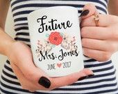 Future Mrs Mug, Engagement Gift, Engagement Mug, Future Mrs, Future Mrs Cup, Custom Bride Mugs, Bride Cup, Bridal Shower gift, Mug Bride