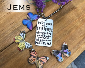 Hand Stamped Just When The Caterpillar Thought Her World Was Over She Became A Butterfly Necklace