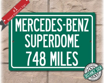 Personalized Highway Distance Sign To: Mercedes-Benz Superdome, Home of the New Orleans Saints