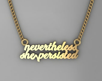 Nevertheless She Persisted Necklace