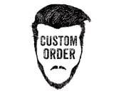 Custom order for Cris