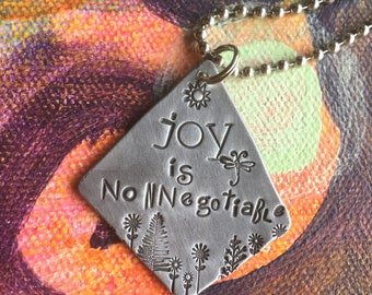 Hand Stamped Metal Joy is nonnegotiable Hand Made Jewelry with Meaning Not all Who Wander Trust the Process Be Wild Be Free