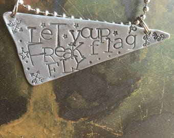Let Your Freak Flag Fly Hand Stamped Metal Hand made Jewelry with words Quote Tag Charm Shel Silverstein inspired quote Let Your Soul Shine