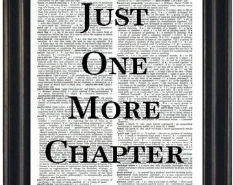 Book Lovers Gift Book Quote Print Literary Print Just One More Chapter Bookworm Gift
