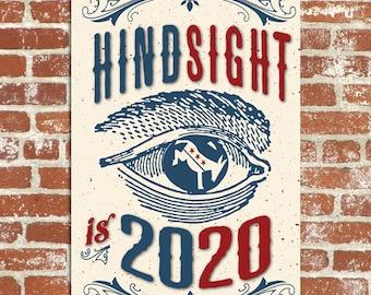 Hindsight is 2020 Anti-Trump Democratic Party Anti-Trump 12x18 Poster