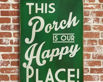 Porch Sign This Porch is our Happy Place Distressed Wood Sign