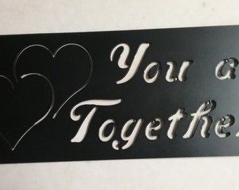 You and Me...Together, Forever! Custom Metal Wall Hanging
