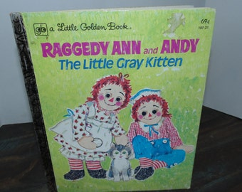 Vintage 1980 Raggedy Ann and Andy The Little gray Kitten Little Golden Book Illustrated Polly Curran Western Publishing HC