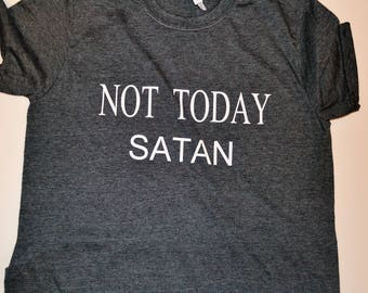 Not today Satan Shirt, Cotton Unisex t-shirt, Christian Shirt, Gifts for her, Funny tshirts, Religious gifts,motivational shirt, Mom Gift
