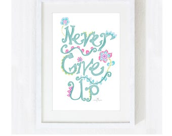 "Inspirational Quote ""Never Give Up"" Green / Motivational Spiritual Encouragement Graduation / Illustration Colorful Print at Home Artwork"