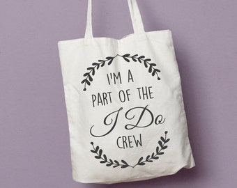I'm part of the I Do Crew Bridesmaid's Tote Bag