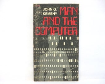 Man and the Computer By John G Kemeny 1972 Vintage Book