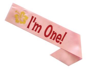 Luau Birthday Sash- Toddler Birthday- Custom Sash- I'm  One!- Bday Sash- Birthday Sash- Hula Birthday- Hawaii Birthday- Aloha