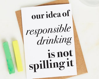 Responsible drinking card - alcohol card - Spilling drink card - Friend Birthday card - Blank card - Funny alcohol card - Drinking card