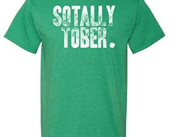 Sotally Tober Totally Sober T-shirt | St Patty's Tee
