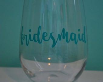 Bridesmaid Wine Glass - Bridesmaid Gift - Custom Wedding Wine Glass - Wedding Party Wine Glasses - Wedding Party Gift - Bridesmaids Present